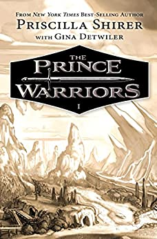 The Prince Warriors by [Shirer, Priscilla, Detwiler, Gina]