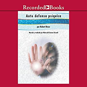 Auto defensa psiquica [Practical Psychic Self Defense (Texto Completo)] Audiobook