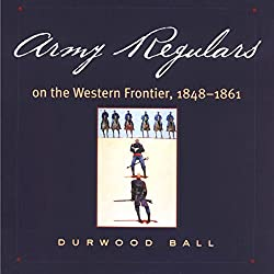 Army Regulars on the Western Frontier