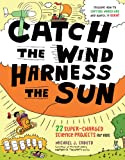 Catch the Wind, Harness the Sun, Michael J. Caduto, 1603427945