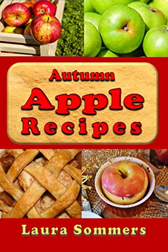 Autumn Apple Recipes: Apple Crisp, Apple Pie, Apple Sauce and