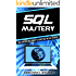 SQL Mastery: The MasterClass Guide to Become an SQL Expert