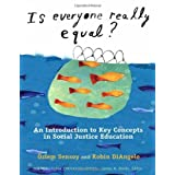 Is Everyone Really Equal?: An Introduction to Key Concepts in Social Justice Education (Multicultural Education Series)
