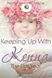Keeping Up With Kenna The First Year