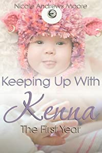 Keeping Up With Kenna The First Year by Nicole Andrews Moore ebook deal
