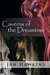 Caverns of The Dreamtime (The Dreaming Series) (Volume 4)