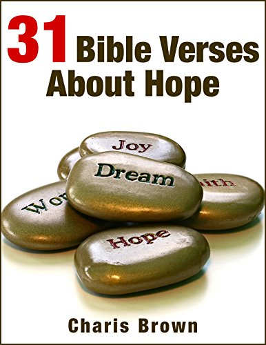 31 Bible Verses About Hope (31 Bible Verses By Subject Series Book 2)