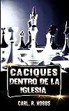 img - for Caciques dentro de la iglesia: Cuando la familia pastoral queda de por medio (Spanish Edition) book / textbook / text book