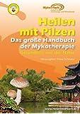 Heilen mit Pilzen - Das große Handbuch der Mykotherapie: Gesundheit aus der Natur