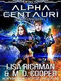 Alpha Centauri – Rise of the Kentaurus AIs (Aeon 14: Enfield Genesis Book 1)