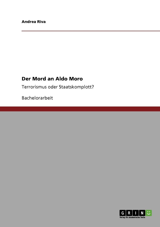 Der Mord an Aldo Moro: Terrorismus oder Staatskomplott?
