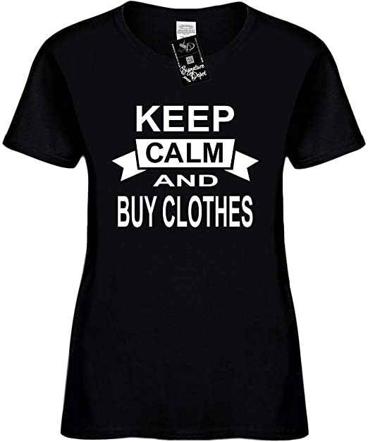 d18a2591 Amazon.com: Signature Depot Women's Funny T-Shirt (Keep Calm and Buy  Clothes (Cute) Ladies: Clothing