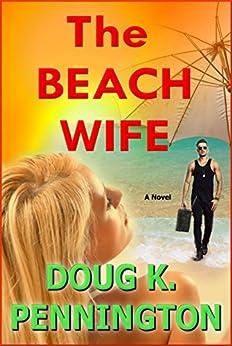 The Beach Wife by [Pennington, Doug K.]
