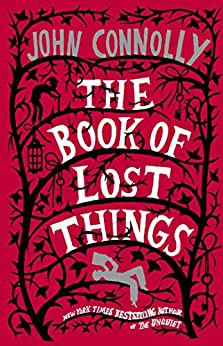 The Book of Lost Things: A Novel by [Connolly, John]
