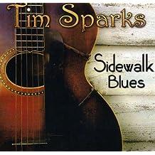 Sidewalk Blues by Tim Sparks (2009-02-05)