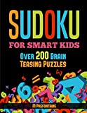 Books : Sudoku For Smart Kids: Over 200 Brain Teasing Puzzles (Books for Smart Kids)