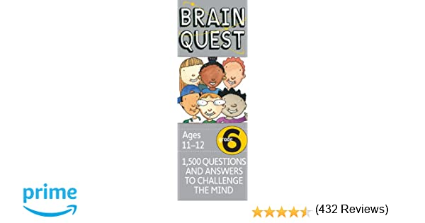 Brain Quest Grade 6, revised 4th edition: 1, 500 Questions and ...