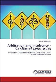Book Arbitration and Insolvency - Conflict of Laws Issues: Conflict of Laws in International Arbitration: Cross-Border Insolvency Cases
