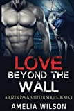 Love Beyond the wall (A Rizer Pack Shifter Series) (Volume 1) by  Amelia Wilson in stock, buy online here