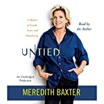 Untied: A Memoir of Family, Fame, and Floundering | Meredith Baxter