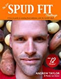 img - for The DIY Spud Fit Challenge: A How-to Guide to Tackling Food Addiction With the Humble Spud book / textbook / text book