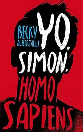 YO, SIMON, HOMO SAPIENS (Latidos) eBook: Albertally, Becky, Simó ...