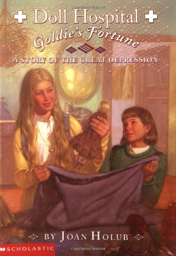 Doll Hospital #02: Goldie's Fortune : A Story Of The Great Depression ebook