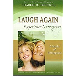 Laugh Again Experience Outrageous Joy - A Study of Philippians