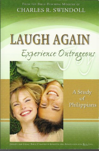 Laugh Again Experience Outrageous Joy - A Study of Philippians