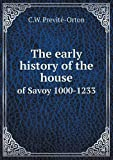 The Early History of the House of Savoy 1000-1233, C. W. Previté-Orton, 5518715080
