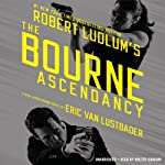 Robert Ludlum's (TM) The Bourne Ascendancy | Eric Van Lustbader