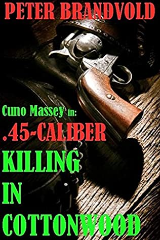 book cover of .45-Caliber Killing in Cottonwood