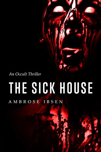 The Sick House (The Ulrich Files Book 1) (Scary Scary Halloween)