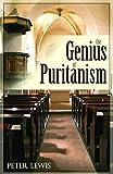 The Genius of Puritanism by Peter Lewis (1997-09-01)