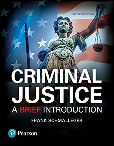 Criminal Justice: A Brief Introduction (12th Edition): Frank