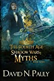 Myths: A Nostraterra Fantasy Novel (The Fourth Age: Shadow Wars Book 3)