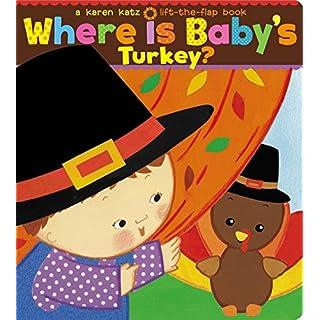 Where Is Baby's Turkey?: A Karen Katz Lift-the-Flap Book (Karen Katz Lift-the-Flap Books)