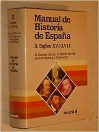 MANUAL DE HISTORIA DE ESPAÑA - 3 - LA ESPAÑA MODERNA