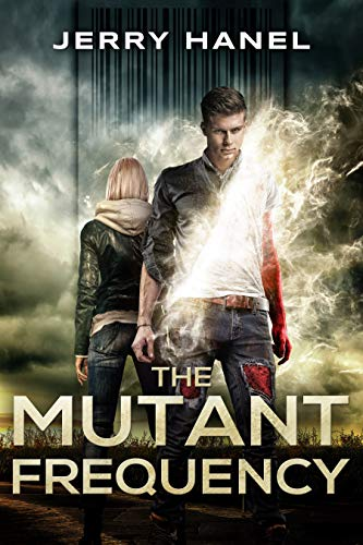 The Mutant Frequency (The Mutants Book 1) by [Hanel, Jerry]