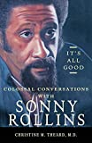 #8: It's All Good, Colossal Conversations with Sonny Rollins