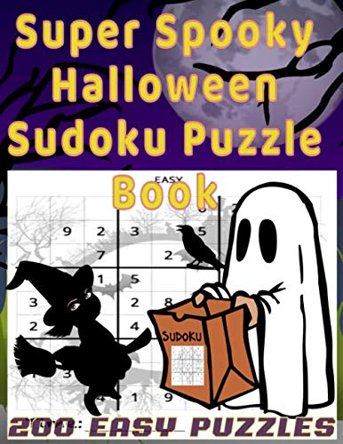 Super Spooky Halloween Sudoku Puzzle Book: With 200 Easy Brain Games for -