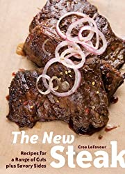 BY LeFavour, Cree ( Author ) [ THE NEW STEAK: RECIPES FOR A RANGE OF CUTS PLUS SAVORY SIDES - ] Apr-2008 [ Paperback ]