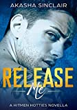 Download Release Me: A Hitmen Hotties Novella in PDF ePUB Free Online
