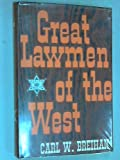 Great Lawmen of the West, Carl W. Breihan, 0792710754