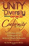 img - for Unity In Diversity Without Enforced Conformity: Collaboration and Integrity for Activist Black Believers book / textbook / text book