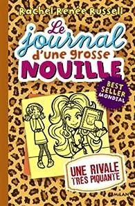 Le journal d'une grosse nouille, tome 9 : Une rivale très piquante par Rachel Renée Russell
