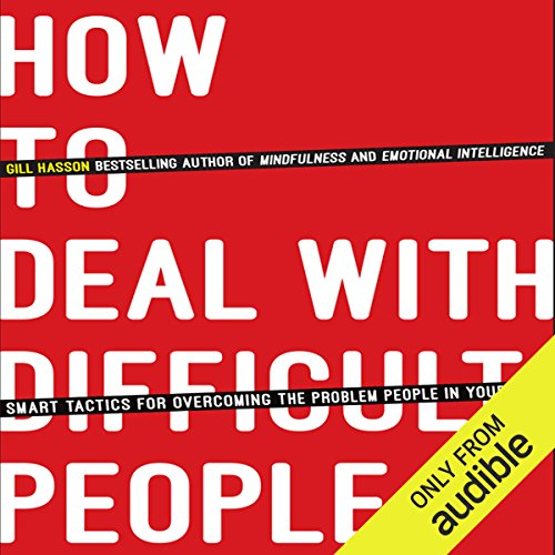 Pdf Self-Help How to Deal with Difficult People: Smart Tactics for Overcoming the Problem People in Your Life