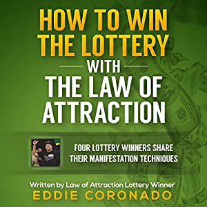 How to Win the Lottery with the Law of Attraction Audiobook