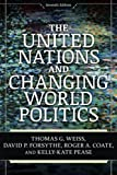 The United Nations and Changing World Politics, Thomas G. Weiss and David P. Forsythe, 0813348471