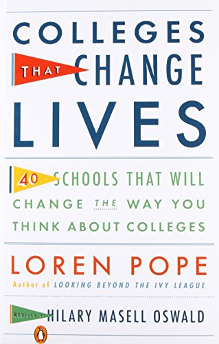 Colleges That Change Lives: 40 Schools That Will Change the Way You Think About Colleges